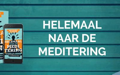 Helemaal naar de meditering – Oefeningen uit het boek